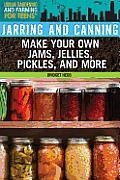 Urban Gardening and Farming for Teens #2: Jarring and Canning