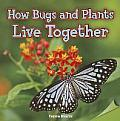 How Bugs and Plants Live Together
