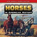 Horses in American History (How Animals Shaped History)