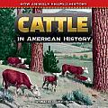 Cattle in American History (How Animals Shaped History)