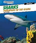 Sharks: Predators of the Ocean (Discovery Education: Animals)