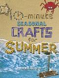 10-Minute Seasonal Crafts for Summer (10-Minute Seasonal Crafts)