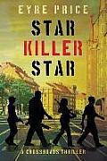 Crossroads Thriller #3: Star Killer Star