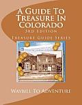 A Guide to Treasure in Colorado, 3rd Edition