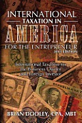 International Taxation in America for the Entrepreneur, 2013 Edition