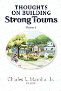 Thoughts on Building Strong Towns, Volume 1 Cover