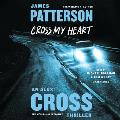 Cross My Heart (Alex Cross Novels #21, Abridged REPLAY Edition)