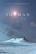 Shaman: A Novel of the Ice Age