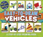 Easy-To-Draw Vehicles: A Step-By-Step Drawing Book [With Sticker(s)]