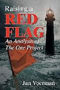 Raising a Red Flag: An Analysis of the One Project