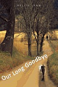 Our Long Goodbye