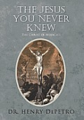 The Jesus You Never Knew: The Christ of Miracles