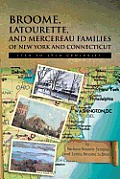 Broome, Latourette, & Mercereau Families Of New York & Connecticut: 17th To 19th Centuries by Barbara Broome Semans