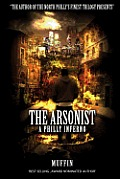 The Arsonist: A Philly Inferno