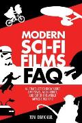 Modern Sci Fi Films FAQ All Thats Left to Know About Time Travel Alien Robot & Out of This World Movies Since 1970