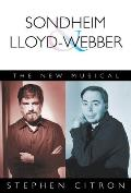 Sondheim and Lloyd-Webber: The New Musical (Great Songwriters)