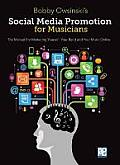 Social Media Promotions for Musicians: The Manual for Marketing Yourself, Your Brand, and Your Music Online