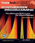 Power Tools for Synthesizer Programming: The Ultimate Reference for Sound Design