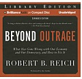 Beyond Outrage: What Has Gone Wrong with Our Economy and Our Democracy, and How to Fix It