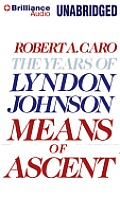 Years of Lyndon Johnson #2: Means of Ascent