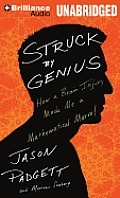Struck by Genius: How a Brain Injury Made Me a Mathematical Marvel [With Bonus Disc]