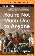 You're Not Much Use to Anyone