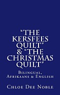"""The Kersfees Quilt"" & ""The Christmas Quilt"""