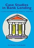 Case Studies In Bank Lending by Herbert Frank Jacobs