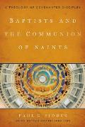 Baptists and the Communion of Saints: A Theology of Covenanted Disciples