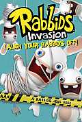 Laugh Your Rabbids Off!: A Rabbids Joke Book (Rabbids Invasion)