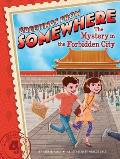 Greetings from Somewhere #04: The Mystery in the Forbidden City