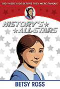 Betsy Ross Creator of Our Flag