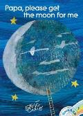 Papa, Please Get the Moon for Me: Book & CD (World of Eric Carle)