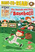 The Innings and Outs of Baseball (Science of Fun Stuff)