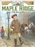 Tales from Maple Ridge #03: The Big City