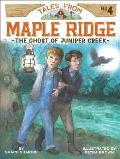 Tales from Maple Ridge #04: The Ghost of Juniper Creek