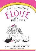 Eloise and Friends (Eloise Books)