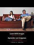 Learn with Images Spanish / English: Aprender Con Imagenes Espanol / Ingles
