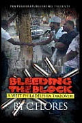 Bleeding the Block: A West Philadelphia Takeover