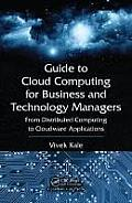 Guide to Cloud Computing for Business and Technology Managers: From Distributed Computing to Cloudware Applications