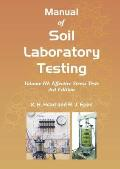 Manual of Soil Laboratory Testing: Volume III: Effective Stress Tests, Third Edition