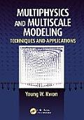 Multiphysics and Multiscale Modeling: Techniques and Applications