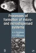 Processes of Formation of Micro-And Nanodisperse Systems