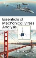 Essentials of Mechanical Stress Analysis (Mechanical and Aerospace Engineering)