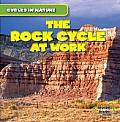 The Rock Cycle at Work (Cycles in Nature)