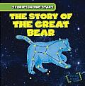 The Story of the Great Bear (Stories in the Stars)