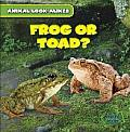 Frog or Toad? (Animal Look-Alikes)