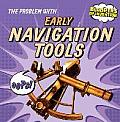 The Problem with Early Navigation Tools (Bloopers of Invention)
