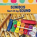Sonidos / Sort It by Sound (Vamos a Agrupar Por / Sort It Out!)