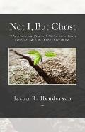 Not I, But Christ by Jason Henderson